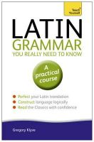 Klyve, Gregory - Teach Yourself Latin Grammar You Really Need to Know - 9781444189605 - V9781444189605