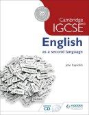 Reynolds, John - Cambridge IGCSE English as a Second Language + CD - 9781444191622 - V9781444191622