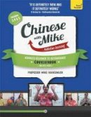 Hainzinger, Mike - Chinese with Mike: A Coursebook for Advanced Beginners to Intermediate with Audio CD and 2 DVDs (Seasons 3, 4 & 5) (Teach Yourself) - 9781444198584 - V9781444198584