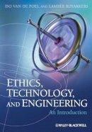 Poel, Ibo van de; Royakkers, Lamber - Ethics, Technology and Engineering - 9781444330953 - V9781444330953