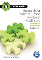 Newell, Robert; Burnard, Philip - Research for Evidence-Based Practice in Healthcare - 9781444331127 - V9781444331127