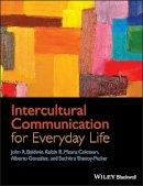 Baldwin, John R.; Gonzalez, Alberto; Means Coleman, Robin R.; Shenoy-Packer, Suchitra - Intercultural Communication for Everyday Life - 9781444332360 - V9781444332360