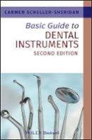 Scheller-Sheridan, Carmen - Basic Guide to Dental Instruments - 9781444335323 - V9781444335323