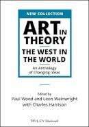 Harrison, Charles; Wood, Paul J.; Wainwright, Leon - Art in Theory - 9781444336313 - V9781444336313
