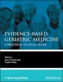 Reddy, Madhuri, M.D., MSc. - Evidence-Based Geriatric Medicine - 9781444337181 - V9781444337181