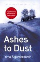 Sigurdardottir, Yrsa - Ashes to Dust. Yrsa Sigurdard[ttir - 9781444700077 - V9781444700077