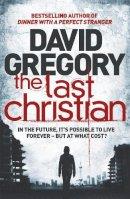 Gregory, David - The Last Christian - 9781444701371 - V9781444701371