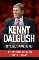 Kenny Dalglish - My Liverpool Home - 9781444704204 - V9781444704204