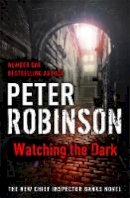 Robinson, Peter, Robinson, Peter - Watching the Dark - 9781444704884 - KCG0001350