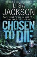 Jackson, Lisa - Chosen to Die - 9781444710069 - KMR0005959