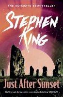 Stephen King - Just After Sunset - 9781444723175 - V9781444723175