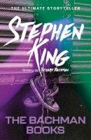 Bachman, Richard, King, Stephen - The Bachman Books - 9781444723533 - 9781444723533