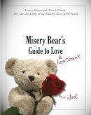 Bear, Misery - Misery Bear's Guide to Love & Heartbreak - 9781444728057 - V9781444728057
