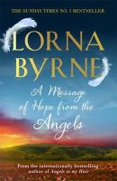 Byrne, Lorna - A Message of Hope from the Angels: The Sunday Times No. 1 Bestseller - 9781444729887 - V9781444729887