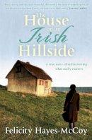 Felicity Hayes-McCoy, Wilf Judd - The House on an Irish Hillside - 9781444730319 - 9781444730319