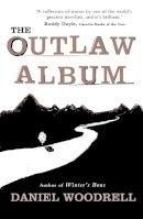 Daniel Woodrell - The Outlaw Album - 9781444735789 - V9781444735789