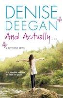 Deegan, Denise - And Actually ... - 9781444742978 - KRA0012697