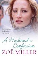 Zoe Miller - A Husband's Confession - 9781444743203 - KTG0015331