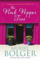 Bolger, Muriel - The Pink Pepper Tree - 9781444743371 - KHN0001666