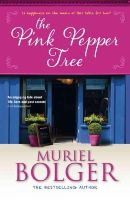 Bolger, Muriel - The Pink Pepper Tree - 9781444743388 - KSG0007791