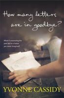 Cassidy, Yvonne - How Many Letters Are In Goodbye? - 9781444744156 - 9781444744156