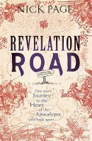 Page, Nick - Revelation Road: One man's journey to the heart of apocalypse – and back again - 9781444749670 - V9781444749670