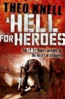 Knell, Theodore - Hell for Heroes - 9781444755008 - V9781444755008