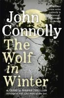Connolly, John - The Wolf in Winter: A Charlie Parker Thriller: 12 - 9781444755367 - V9781444755367