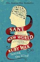 Wax, Ruby - Sane New World - 9781444755756 - V9781444755756