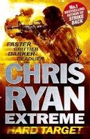 Ryan, Chris - Chris Ryan Extreme: Hard Target - 9781444756401 - 9781444756401