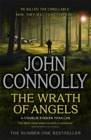 Connolly, John - The Wrath of Angels - 9781444756487 - V9781444756487