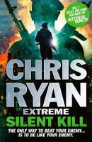 Ryan, Chris - Silent Kill (Chris Ryan Extreme) - 9781444756883 - KOC0007182