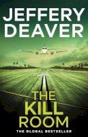 Jeffery Deaver - The Kill Room - 9781444757361 - KSG0011714