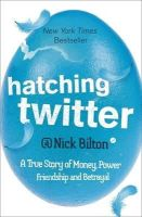 Bilton, Nick - Hatching Twitter - 9781444761979 - V9781444761979