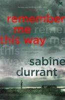 Durrant, Sabine - Remember Me This Way - 9781444762488 - V9781444762488