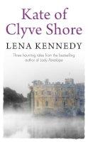 Kennedy, Lena - Kate of Clyve Shore - 9781444767452 - V9781444767452
