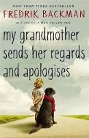 Backman, Fredrik - My Grandmother Sends Her Regards and Apologises - 9781444775853 - V9781444775853