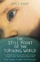 Rapp, Emily - The Still Point of the Turning World - 9781444775976 - V9781444775976