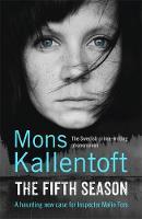 Kallentoft, Mons - The Fifth Season (Malin Fors 5) - 9781444776317 - KSG0019776