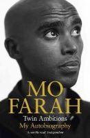 Farah, Mo - Twin Ambitions - My Autobiography - 9781444779585 - V9781444779585