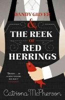 McPherson, Catriona - Dandy Gilver and the Reek of Red Herrings (Dandy Gilver 9) - 9781444785524 - V9781444785524