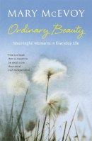 Mcevoy, Mary - Ordinary Beauty - 9781444785883 - V9781444785883