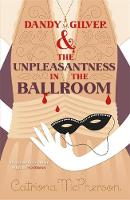 McPherson, Catriona - Dandy Gilver and the Unpleasantness in the Ballroom - 9781444786118 - V9781444786118