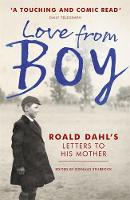 Sturrock, Donald - Love from Boy: Roald Dahl's Letters to his Mother - 9781444786286 - V9781444786286