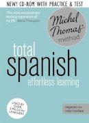 Thomas, Michel - Total Spanish: Revised (Learn Spanish with the Michel Thomas Method) (Michel Thomas Language Method) - 9781444790696 - V9781444790696