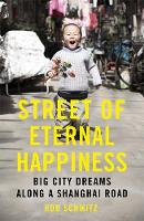 Schmitz, Rob - Street of Eternal Happiness: A Search for the Chinese Dream - 9781444791051 - V9781444791051