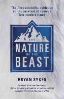 Sykes, Bryan - The Nature of the Beast: The First Genetic Evidence on the Survival of Apemen, Yeti, Bigfoot and Other Mysterious Creatures into Modern Times - 9781444791259 - V9781444791259