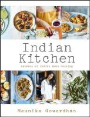 Gowardhan, Maunika - Indian Kitchen: Secrets of Indian Home Cooking - 9781444794557 - 9781444794557