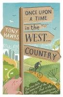 Hawks, Tony - Once Upon a Time in the West...Country - 9781444794809 - V9781444794809