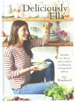 Woodward, Ella - Deliciously Ella: Awesome Ingredients, Incredible Food That You and Your Body Will Love - 9781444795004 - V9781444795004